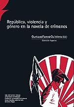 República, violencia y género en la novela de crímenes (Espacios nº 7) (Spanish Edition)