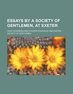 Essays by a Society of Gentlemen, at Exeter