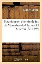 Botanique en chemin de fer, de Monestier-de-Clermont à Sisteron (Sciences)