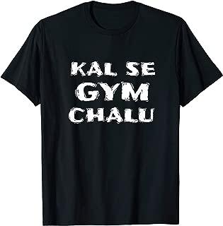 KAL SE GYM CHALU Funny Hindi Gym Tshirt T-Shirt