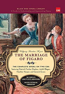Marriage of Figaro (Book and CD's): The Complete Opera on Two CDs featuring Dietrich Fischer-Dieskau, Judith Blegen, Heather Harper, and Geraint Evans (Black Dog Opera Library)