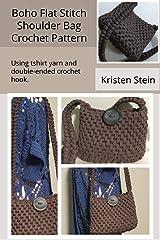 Boho Flat Stitch Shoulder Bag Crochet Pattern : Using tshirt yarn and double-ended crochet hook Kindle Edition