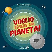 Scaricare Libri Voglio essere un pianeta! PDF