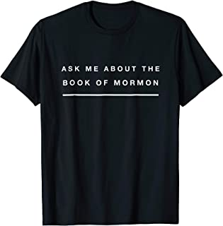 Mormon Tshirt Ask Me About The Book Of Mormon Tee