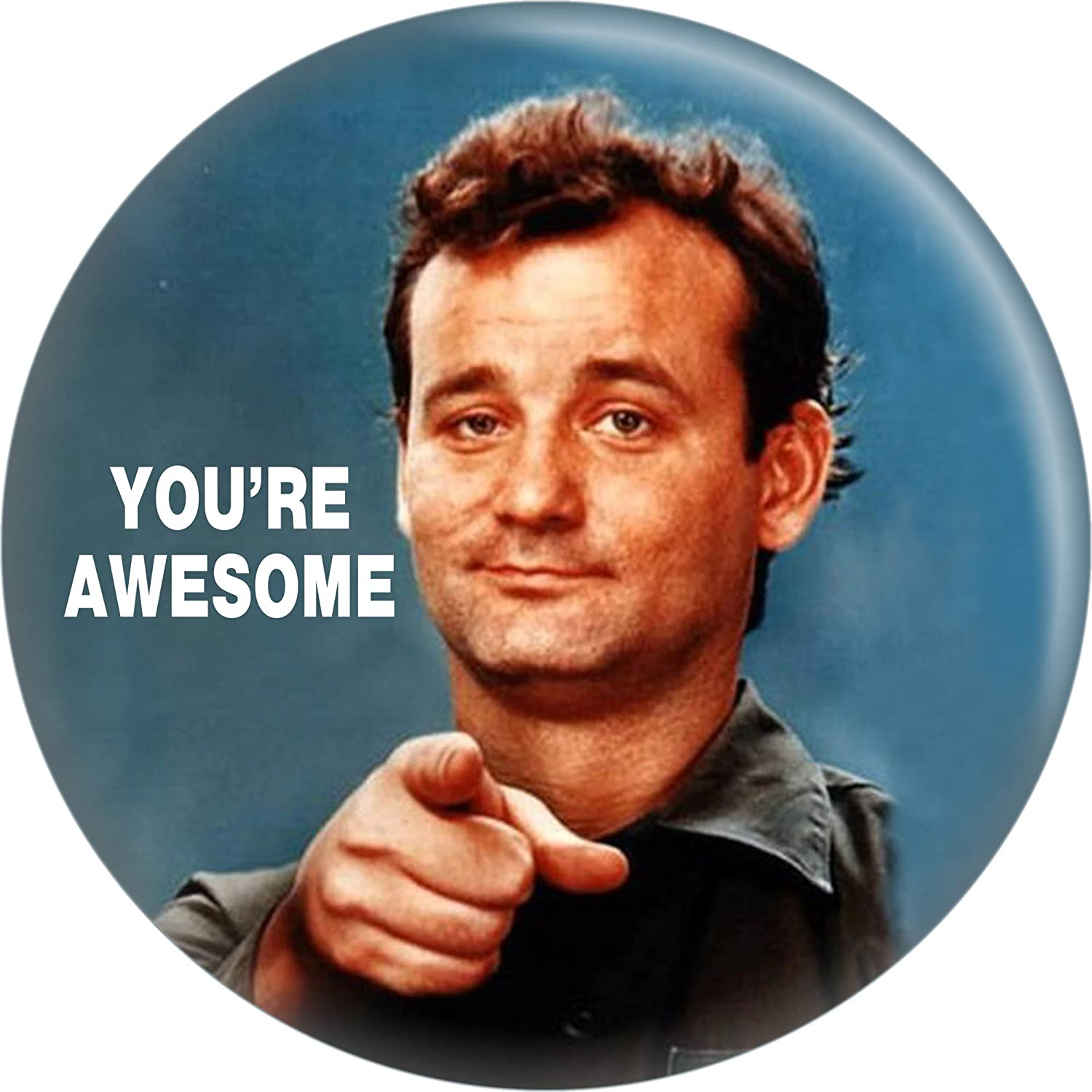 Bill Murray - You're Button All items Max 40% OFF free shipping 1.5