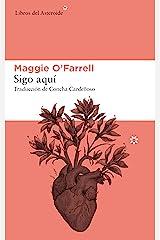 Sigo aquí (Libros del Asteroide nº 213) (Spanish Edition) Kindle Edition