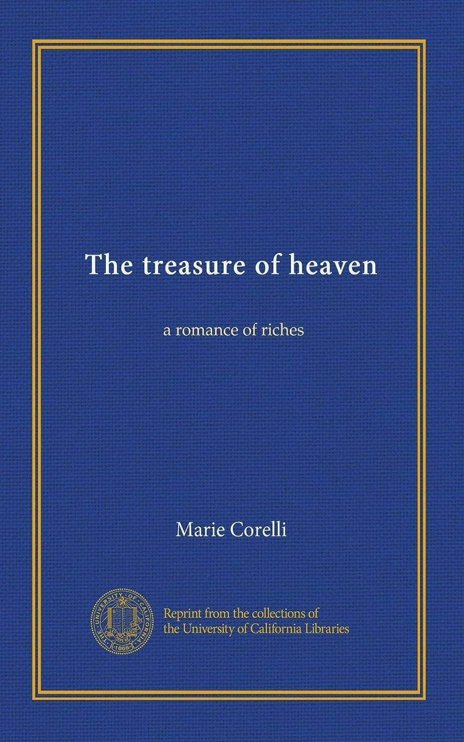 ロータリー予報スキムThe treasure of heaven: a romance of riches