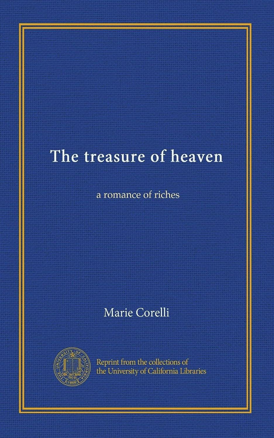 樹木スワップ資格情報The treasure of heaven: a romance of riches