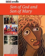 Credo: (Core Curriculum II) Son of God and Son of Mary, Student Text