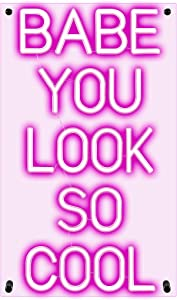 Babe You Look So Cool Large Premium Quality 20 Inch Pink LED Neon Sign by Ancient Neon