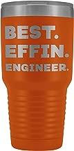ArtsyMod BEST EFFIN ENGINEER Premium Vacuum Tumbler, Perfect Funny Gift For Electrical, Mechanical, Civil, Computer Man Woman Engineers! Durable Water Tumbler, 30oz. (Orange)