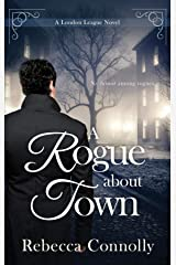 A Rogue About Town (A London League Book 2) Kindle Edition