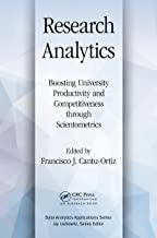 Research Analytics: Boosting University Productivity and Competitiveness through Scientometrics (Data Analytics Applications)