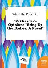When the Polls Lie: 100 Reader's Opinions Bring Up the Bodies: A Novel