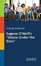 A study guide for Eugene O'Neill's