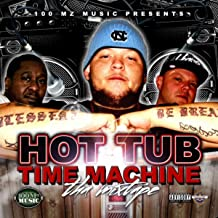 Hot Tub Time Machine (Tha Mixtape) [Explicit]