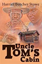 Uncle Tom's Cabin; or, Life Among the Lowly : [Annotated with Criticisms and Interpretations ] [Illustrated] [Free Audio Links]