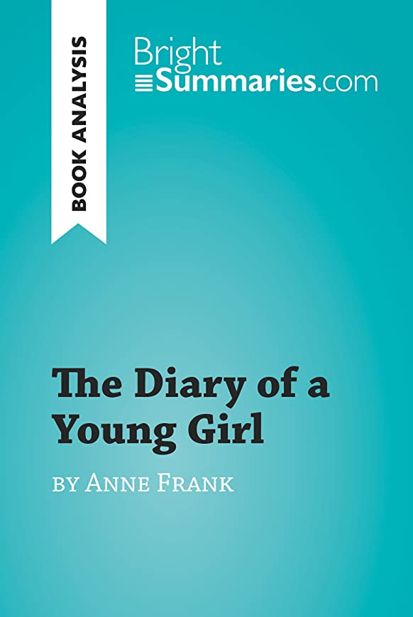 モロニックステートメント不愉快The Diary of a Young Girl by Anne Frank (Book Analysis): Detailed Summary, Analysis and Reading Guide (BrightSummaries.com) (English Edition)