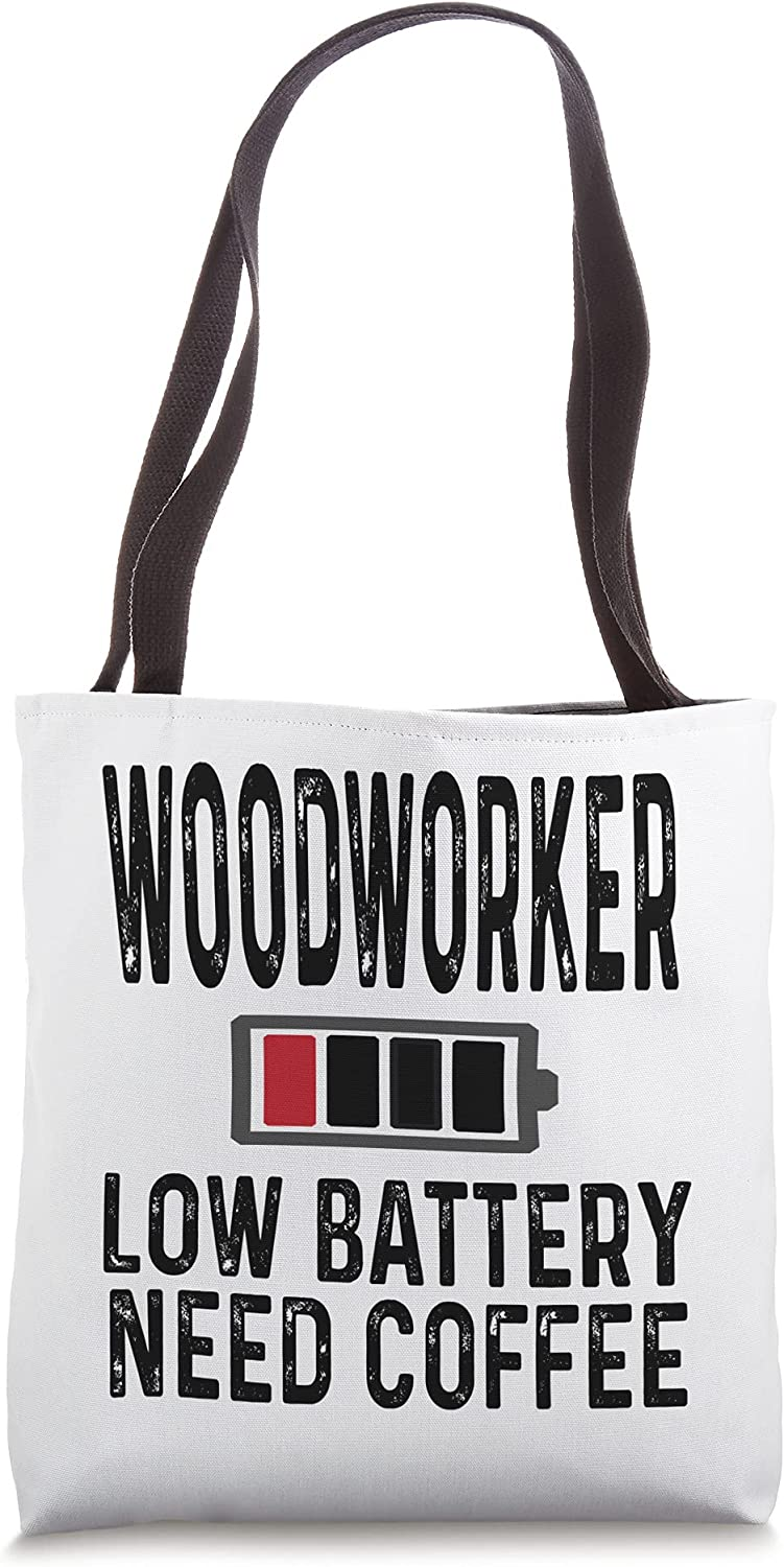 Funny Woodworker Low Battery Ranking integrated 1st place Need Woodworking Popular standard Tote Tired Coffee