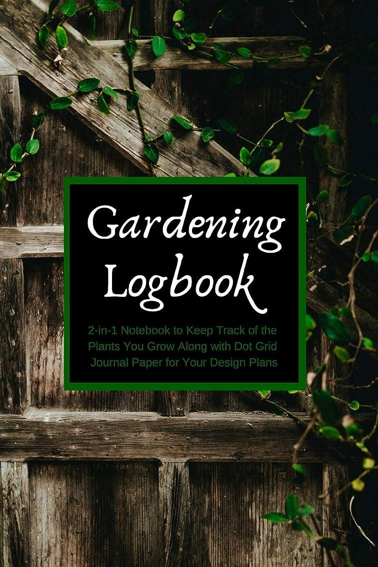 援助クリスマス草Gardening Logbook 2-in-1 Notebook to Keep Track of the Plants You Grow Along with Dot Grid Journal Paper for Your Design Plans: Gift Log Book, Part I for Documenting Planting Progress & Maintenance, Part II Dotted Pages For Designing, Sketching, Drawing