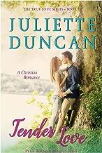 Tender Love: A Christian Romance, plus Book 2 Tested Love: A Christian Romance (The True Love Series 1)