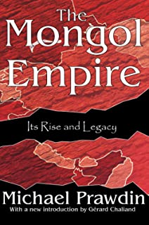 The Mongol Empire: Its Rise and Legacy