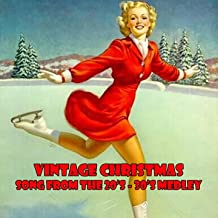 Vintage Christmas Best Songs From the 1920's, 30's & 40's Medley: Santa Claus Is Comin' To Town / White Christmas / Let It Snow! Let It Snow! Let It Snow! / The Christmas Song / Here Comes Santa Claus / Winter Wonderland / Merry Christmas / Sleigh Ride /