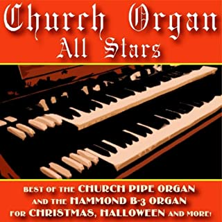 Best Of The Church Pipe Organ And The Hammond B-3 Organ For Christmas, Halloween And More!