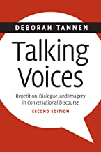 Talking Voices: Repetition, Dialogue, and Imagery in Conversational Discourse (Studies in Interactional Sociolinguistics B...