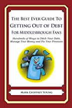 The Best Ever Guide to Getting Out of Debt For Middlesbrough Fans (English Edition)