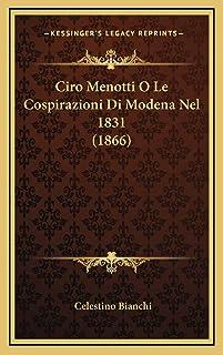 Ciro Menotti O Le Cospirazioni Di Modena Nel 1831 (1866)