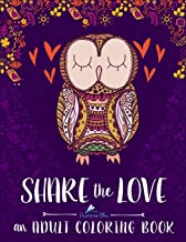 Adult Coloring Book: Share The Love (Inspirational & Motivational Coloring Books for Grown-ups for Relaxation & Stress Relief)