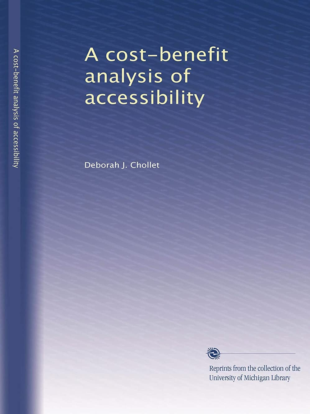 大理石倍増防水A cost-benefit analysis of accessibility (Volume 1)
