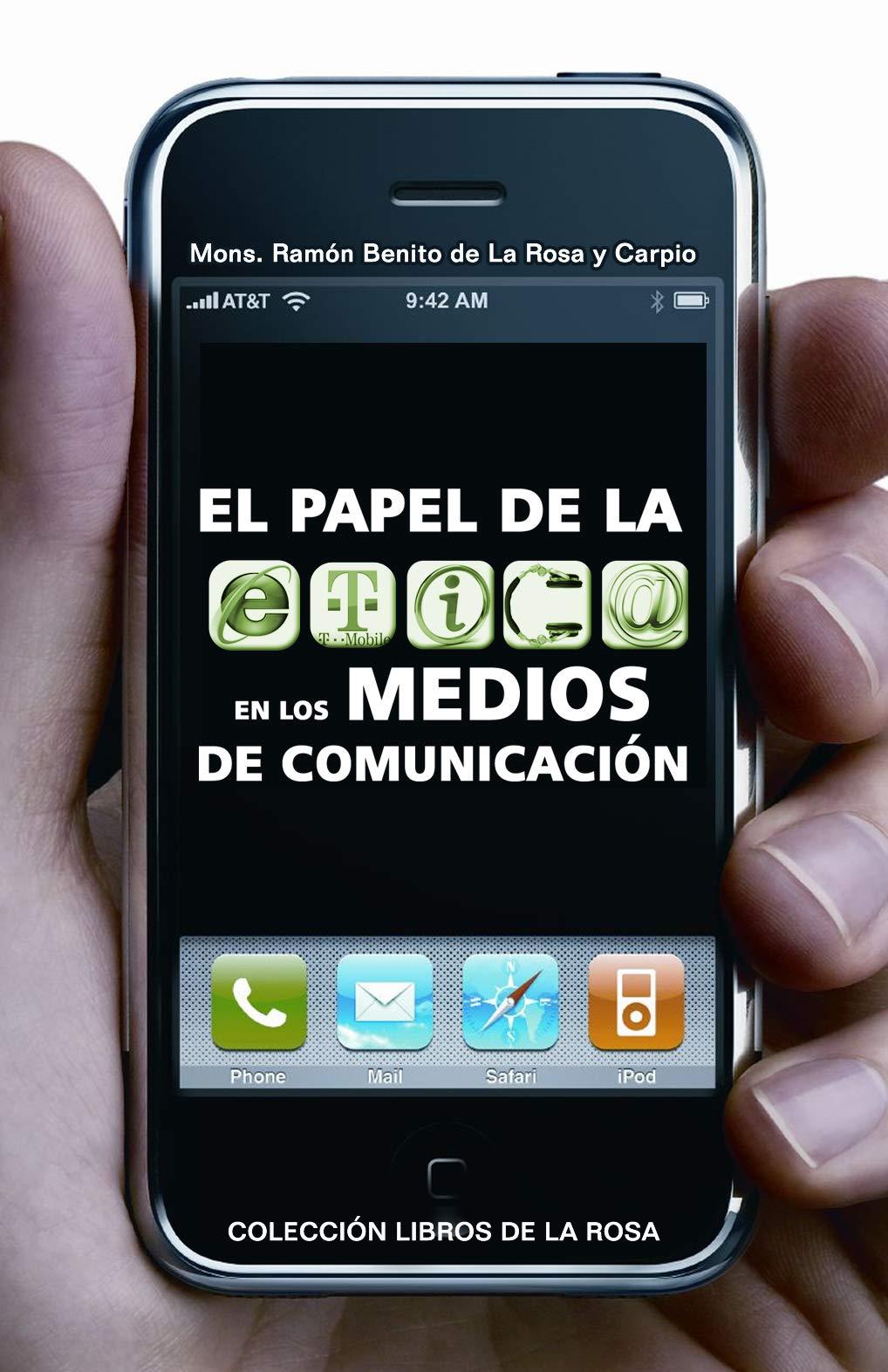 El papel de la ética en la comunicación social (Spanish Edition)