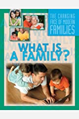 What Is a Family? (The Changing Face of Modern Families) Kindle Edition