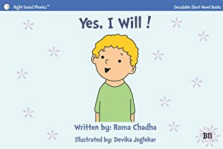 B11 - Yes, I Will!: Every Child's First Phonics Reader (Fun & Easy Decodable Short Vowel Books for K-2 or Dyslexia)