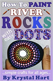How To Paint River Rocks With Easy Dots: Simple Crafts For All Ages