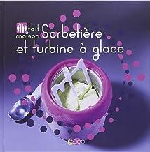 Sorbetière et turbine à glace