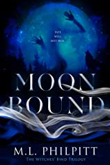 Moon Bound (The Witches' Bind Trilogy Book 2) Kindle Edition