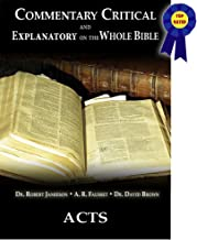 Commentary Critical and Explanatory - Book of Acts (Annotated) (Commentary Critical and Explanatory on the Whole Bible 44)