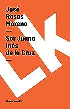 Sor Juana Inés de la Cruz (Teatro nº 337) (Spanish Edition)