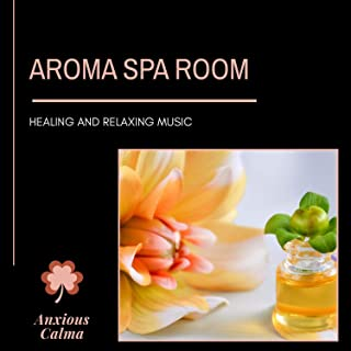Aroma Spa Room - Healing And Relaxing Music