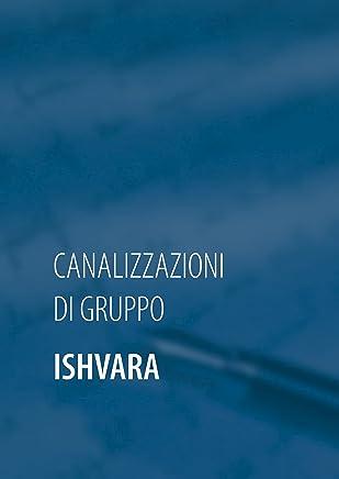 Ishvara: Canalizzazioni di gruppo