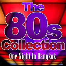 One Night in Bangkok (The 80´s Collection)