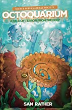 Octoquarium: A Tale of Terror from the Deep (Secret Supernatural Society)