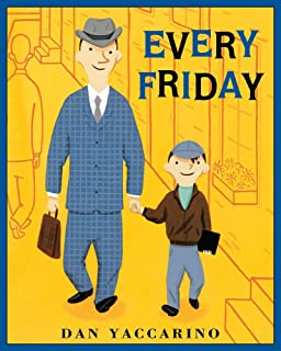 Every Friday by Dan Yaccarino (8-May-2012) Paperback