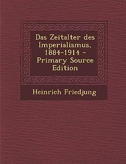 Das Zeitalter Des Imperialismus, 1884-1914 - Primary Source Edition