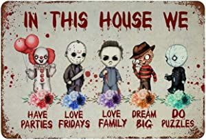 in This House We Love Family Dream Big Love Friday Halloween Horror Movies Metal Tin Sign 14x20cm(5.5x8inch)