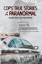 Cops' True Stories Of The Paranormal: Ghost, UFOs, And Other Shivers