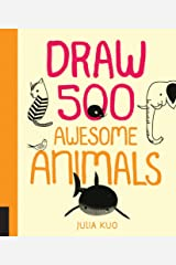 Draw 500 Awesome Animals: A Sketchbook for Artists, Designers, and Doodlers Paperback